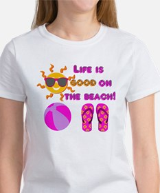 Life is good on the beach! T-Shirt