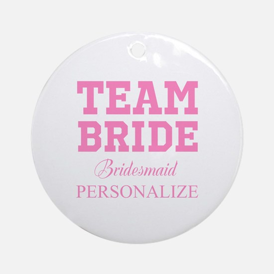 Team Bride   Personalized Wedding Ornament (Round)