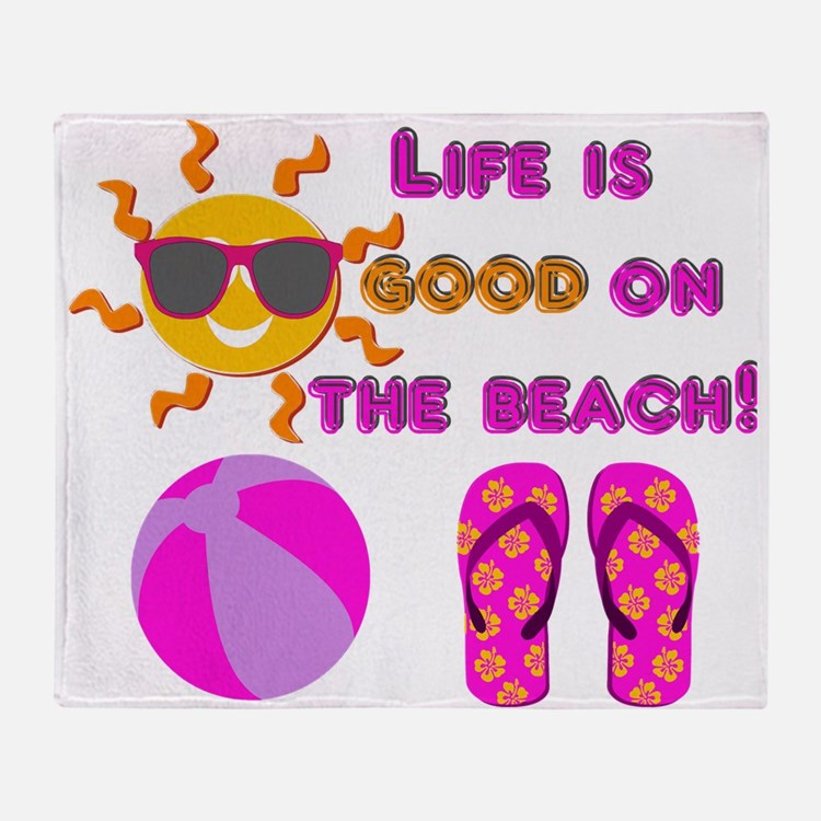 Life Is Good On The Beach! Throw Blanket