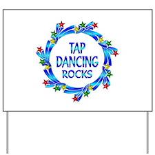 Tap Dancing Rocks Yard Sign