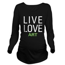 Live Love Art Long Sleeve Maternity T-Shirt