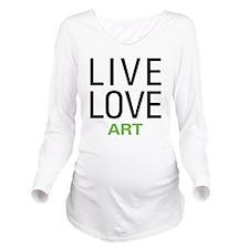 Live Love Art Long Sleeve Maternity T-Shirt