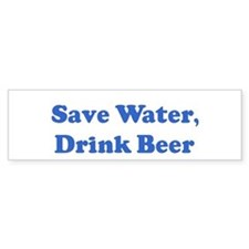 Save Water, Drink Beer Bumper Bumper Sticker