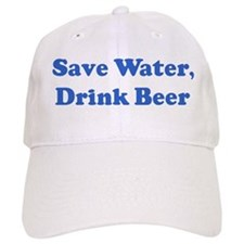 Save Water, Drink Beer Baseball Cap