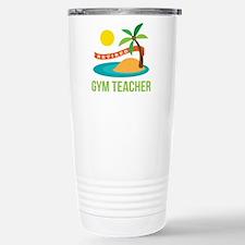 Retired Gym teacher Stainless Steel Travel Mug