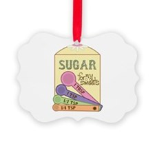 Sugar For My Sweets Ornament