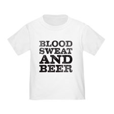 blood, sweat and beer T-Shirt