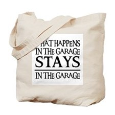 STAYS IN THE GARAGE Tote Bag