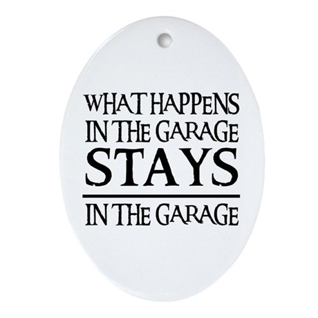 STAYS IN THE GARAGE Oval Ornament