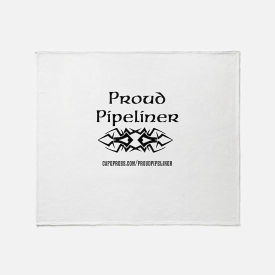 cafepress.com/proudpipeliner Throw Blanket