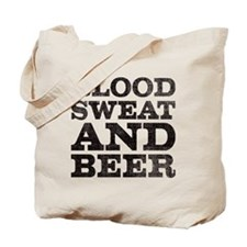 Blood, sweat and beer Tote Bag