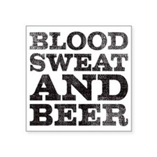 "Blood, sweat and beer Square Sticker 3"" x 3"""