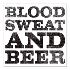 "Blood, sweat and beer Square Car Magnet 3"" x 3"""