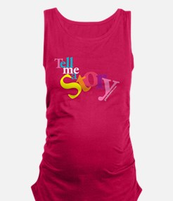 Tell me a story Maternity Tank Top
