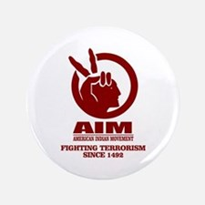 "AIM (Fighting Terrorism Since 1492) 3.5"" Button"