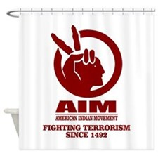 AIM (Fighting Terrorism Since 1492) Shower Curtain