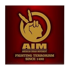 AIM (Fighting Terrorism Since 1492) Tile Coaster