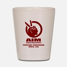 AIM (Fighting Terrorism Since 1492) Shot Glass