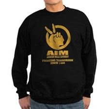 AIM (Fighting Terrorism Since 1492) Sweatshirt