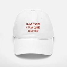 I love it when a plan comes Baseball Baseball Cap