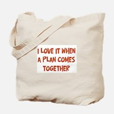 I love it when a plan comes Tote Bag