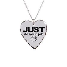 JUST Do Your Job Necklace