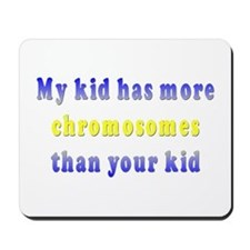 More Chromosomes Mousepad