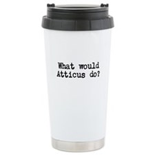 WHAT WOULD ATTICUS DO? Travel Mug