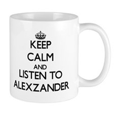 Keep Calm and Listen to Alexzander Mugs