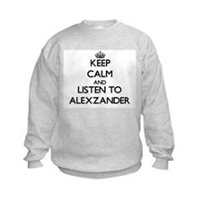 Keep Calm and Listen to Alexzander Sweatshirt