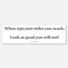 250000 Mile Bumper Sticker (Level 3)