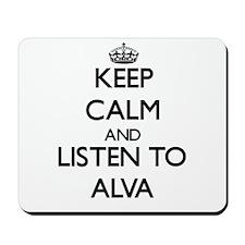 Keep Calm and Listen to Alva Mousepad