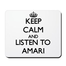 Keep Calm and Listen to Amari Mousepad