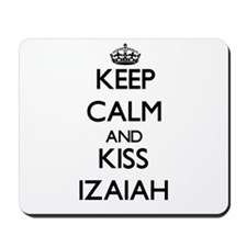 Keep Calm and Kiss Izaiah Mousepad