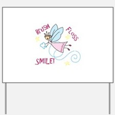 Brush Floss Smile Yard Sign