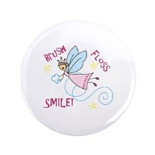 "Brush Floss Smile 3.5"" Button"
