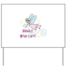 Handle With Care Yard Sign