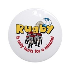 Rugby It only hurts for a minute! Ornament (Round)