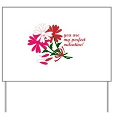 You Are My Perfect Valentine! Yard Sign