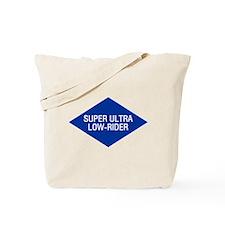 Super Ultra Low Rider Tote Bag
