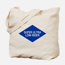 Super Ultra Low Rider Tote Bag