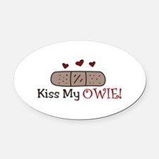 Kiss My Owie Oval Car Magnet