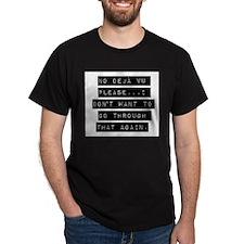No Deja Vu Please T-Shirt