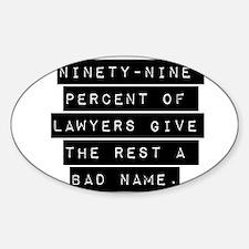 Ninety-Nine Percent Of Lawyers Decal