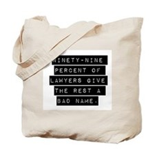 Ninety-Nine Percent Of Lawyers Tote Bag