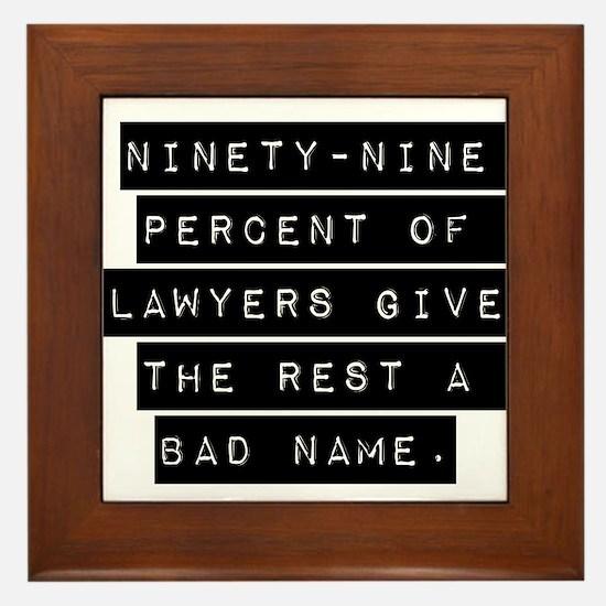 Ninety-Nine Percent Of Lawyers Framed Tile