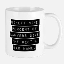 Ninety-Nine Percent Of Lawyers Mugs