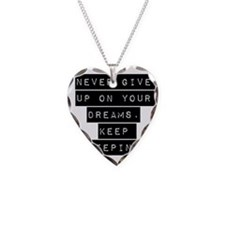 Never Give Up On Your Dreams Necklace