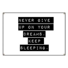 Never Give Up On Your Dreams Banner
