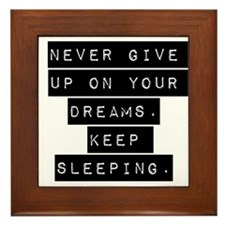 Never Give Up On Your Dreams Framed Tile